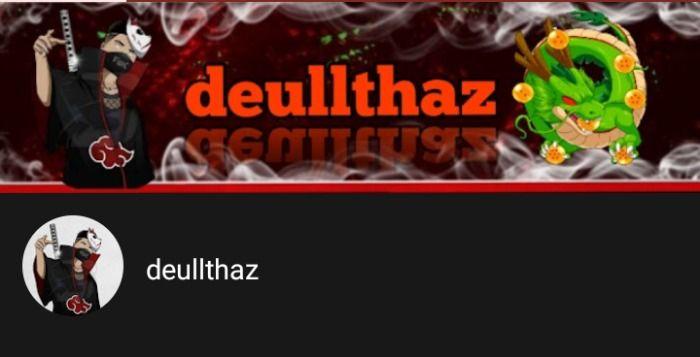 CANAL DEULLTHAZ NO YOUTUBE SE DESTACA